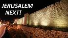 Jerusalem Next!